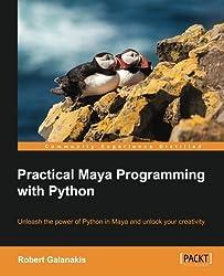 Practical Maya Programming with Python by Robert Galanakis (2014-06-24)