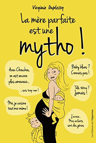 La mre parfaite est une mytho !