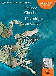 L'Archipel du chien par Philippe Claudel