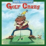 Golf Crazy by Gary Patterson 2013 Wall (calendar) by Gary Patterson (2012-08-15)
