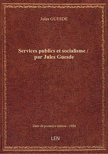 Services publics etsocialisme / parJulesGuesde