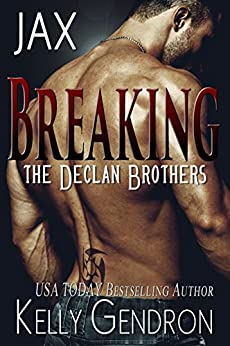 JAX (Breaking the Declan Brothers, #1) by [Gendron, Kelly]