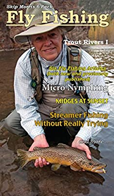 Fly Fishing: Trout Rivers 1 by Skip Morris
