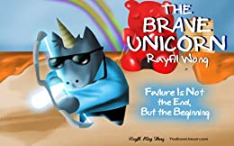 The Brave Unicorn: Grit book for kids with 3D illustrations (English Edition) par [Wong, Rayfil]