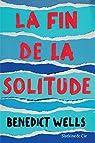 La fin de la solitude: Prix de Littérature de l'Union Européenne par Wells