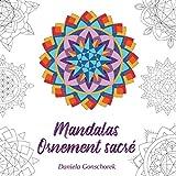 Mandalas Ornement sacré: Motifs colorés pour la méditation et la réduction du stress