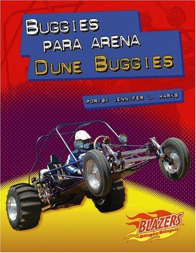 Buggies Para Arena/Dune Buggies (Blazers Bilingual) por Jennifer Marks