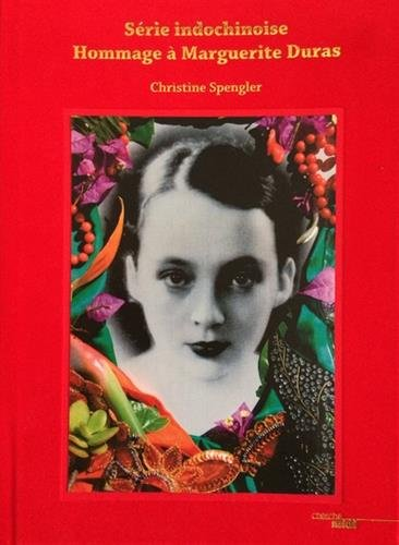 Srie indochinoise, hommage  Marguerite Duras