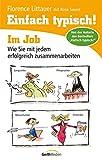 Einfach typisch! Im Job: Wie Sie mit jedem erfolgreich zusammenarbeiten.