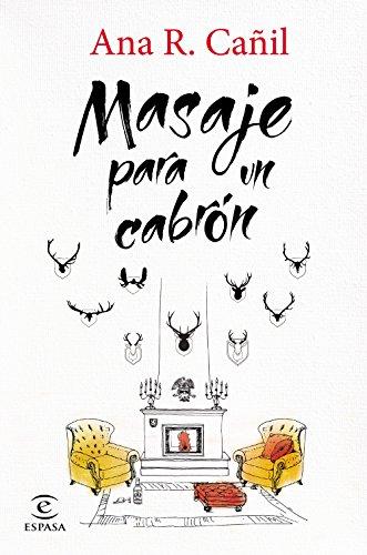 Masaje para un cabrón por Ana R. Cañil