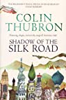 Shadow of the Silk Road par Thubron