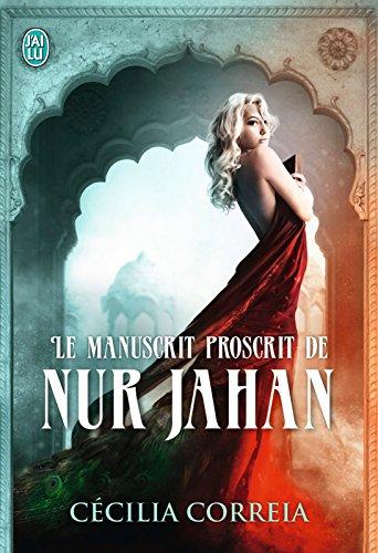Le manuscrit proscrit de Nur Jahan (SENTIMENTAL SEM) par Cécilia Correia