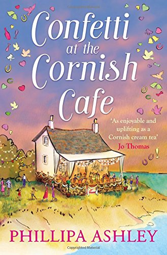 Confetti at the Cornish Café: The perfect summer romance for fans of Poldark (The Cornish Café Series, Book 3) (The Cornish Cafe Series)