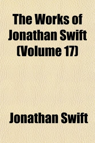 The Works of Jonathan Swift (Volume 17)