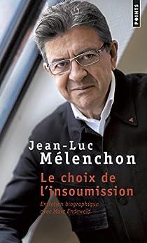 Le choix de l'insoumission par Mélenchon