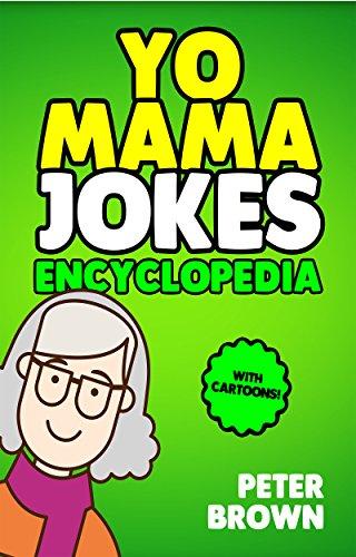 Yo Mama Jokes Encyclopedia -The Worlds Funniest Yo Mama Jokes: Yo Mama Jokes, Jokes and Riddles, Humor, Jokes For Kids, Comedy, Best Yo Mama Jokes