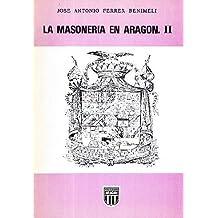 LA MASONERIA EN ARAGON - VOL. II