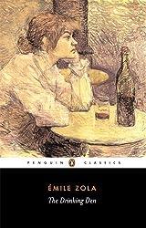 The Drinking Den (Penguin Classics) [ THE DRINKING DEN (PENGUIN CLASSICS) ] By Zola, Emile ( Author )Aug-01-2004 Paperback
