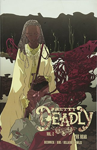 Pretty Deadly Volume 2: The Bear Cover Image