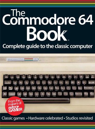 The Commodore 64 Book (English Edition) por Imagine Publishing