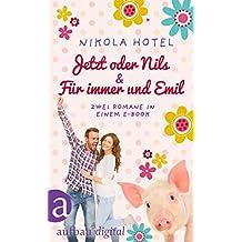 Jetzt oder Nils & Für immer und Emil: Zwei Romane in einem E-Book