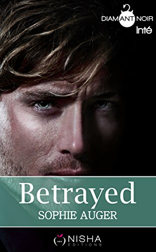Betrayed - Intégrale (French Edition)