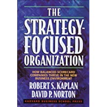 The Strategy-Focused Organization: How Balanced Scorecard Companies Thrive in the New Business Environment (English Edition)