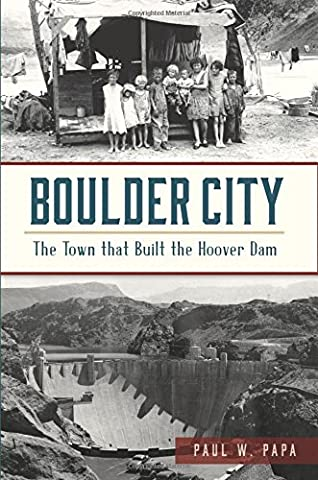 Boulder City: The Town That Built the Hoover Dam (Brief History)