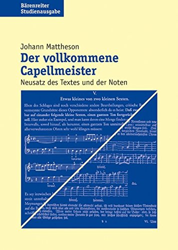 Der vollkommene Capellmeister: Neusatz des Textes und der Noten (Documenta Musicologica)