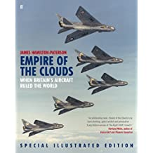By James Hamilton-Paterson Empire of the Clouds: When Britain's Aircraft Ruled the World (Special Edition) [Hardcover]