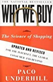 Why We Buy: The Science of Shopping by Underhill, Paco Upd Rev Edition (2008)