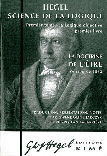 Science de la logique : Tome 1, La logique objective, premier livre, La doctrine de l'Etre