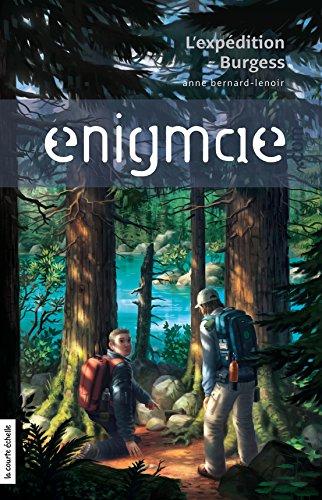L'expédition Burgess: Enigmae.com, tome 4 par Anne Bernard-Lenoir