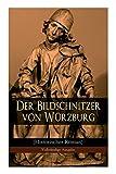 Der Bildschnitzer von Würzburg (Historischer Roman) - Vollständige Ausgabe - August Sperl
