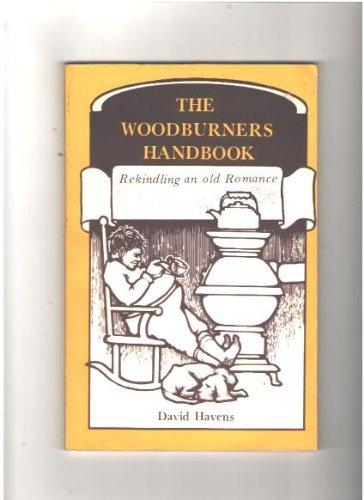 Woodburners Handbook Rekindling an Old Romance (Woodburners)