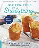 Gluten-Free on a Shoestring (2nd edition): 125 Easy Recipes for Eating Well on the Cheap
