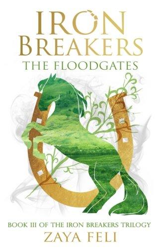 Iron Breakers: The Floodgates: The Floodgates: Volume 3