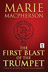 The First Blast of the Trumpet (John Knox Book 1)