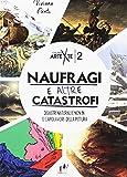 Scarica Libro Naufragi e altre catastrofi Disastri naturali e non in 12 capolavori della pittura Ediz a colori (PDF,EPUB,MOBI) Online Italiano Gratis