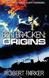 Ben Bracken: Origins (Ben Bracken Books 1 - 5)