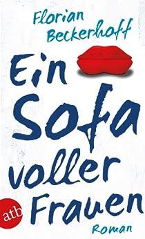 Ein Sofa voller Frauen: Roman von [Beckerhoff, Florian]