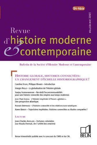 Revue d'histoire moderne et contemporaine, Tome 54 N° 4-bis, su : Histoire globale, histoires connectées : un changement d'échelle historiographique ?