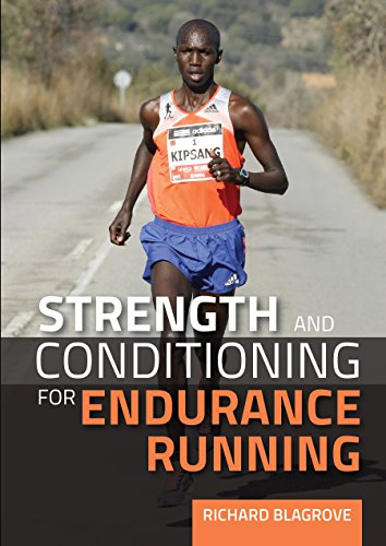 Strength and Conditioning for Endurance Running (English Edition) por Richard Blagrove