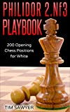 Philidor 2.Nf3 Playbook: 200 Opening Chess Positions for White (Chess Opening Playbook)
