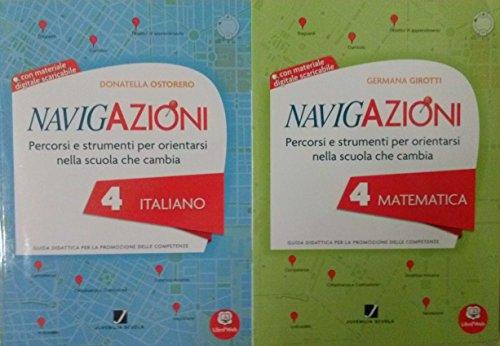 NAVIGAZIONI 4 Italiano + NAVIGAZIONI 4 Matematica. Le guide didattiche Per la Scuola primaria