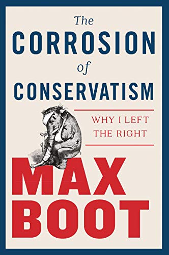 The Corrosion of Conservatism: Why I Left the Right (English Edition) Max Mitt