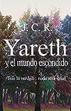 Libros Descargar PDF Yareth y el mundo escondido Tras la verdad nada sera igual (PDF y EPUB) Espanol Gratis