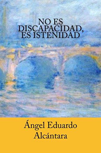 Descargar Libro No es discapacidad, es istenidad de Ángel Eduardo Alcántara