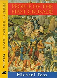 People of the First Crusade by Michael Foss (1997-11-07)