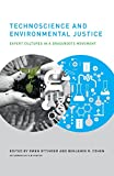 Technoscience and Environmental Justice: Expert Cultures in a Grassroots Movement (Urban and Industrial Environments)